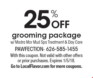 25% Off grooming packagew/ Madra Mor Mud Spa Treatment & Day Care. With this coupon. Not valid with other offers or prior purchases. Expires 1/5/18. Go to LocalFlavor.com for more coupons.