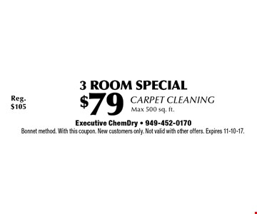 3 Room Special Carpet Cleaning $79. Max 500 sq. ft.. Bonnet method. With this coupon. New customers only. Not valid with other offers. Expires 11-10-17.