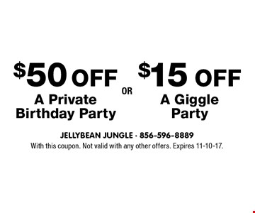 $15 OFF A Giggle Party OR $50 OFF A Private Birthday Party. With this coupon. Not valid with any other offers. Expires 11-10-17.
