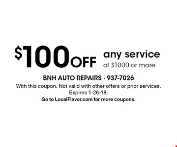 $100 off any service of $1000 or more. With this coupon. Not valid with other offers or prior services. Expires 1-26-18. Go to LocalFlavor.com for more coupons.