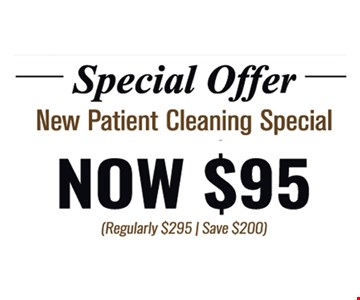 new patient cleaning special now $95