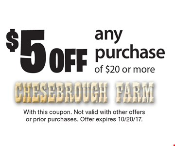 $5 Off Any Purchase Of $20 Or More. With this coupon. Not valid with other offers or prior purchases. Offer expires 10/20/17.