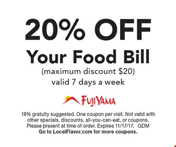20% OFF Your Food Bill (maximum discount $20), valid 7 days a week. 18% gratuity suggested. One coupon per visit. Not valid with other specials, discounts, all-you-can-eat, or coupons. Please present at time of order. Expires 11/17/17. GDM. Go to LocalFlavor.com for more coupons.