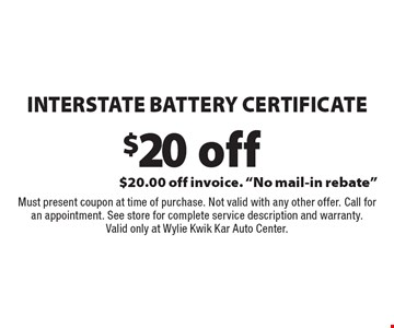 $20 Off Interstate Battery Certificate. $20.00 Off Invoice.