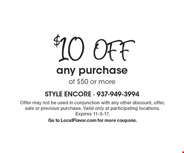 $10 off any purchase of $50 or more. Offer may not be used in conjunction with any other discount, offer, sale or previous purchase. Valid only at participating locations. Expires 11-3-17. Go to LocalFlavor.com for more coupons.