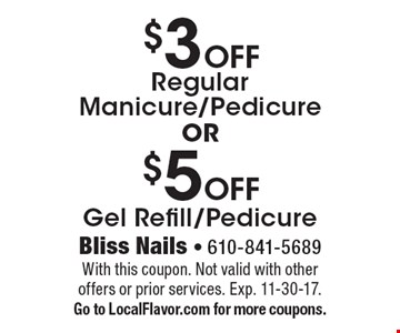 $5 Off Gel Refill/Pedicure OR $3 Off Regular Manicure/Pedicure. With this coupon. Not valid with other offers or prior services. Exp. 11-30-17. Go to LocalFlavor.com for more coupons.