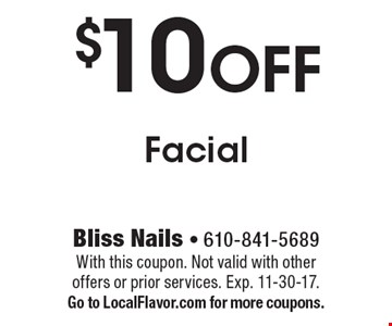 $10 Off Facial. With this coupon. Not valid with other offers or prior services. Exp. 11-30-17. Go to LocalFlavor.com for more coupons.