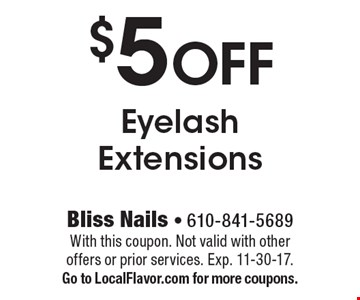 $5 Off Eyelash Extensions. With this coupon. Not valid with other offers or prior services. Exp. 11-30-17. Go to LocalFlavor.com for more coupons.