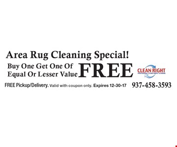 Area Rug Cleaning Special! - Buy One Get One Of Equal Or Lesser Value FREE. FREE Pickup/Delivery. Valid with coupon only. Expires 12-30-17