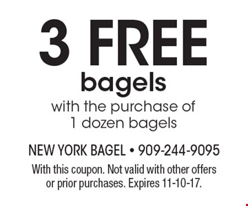 3 FREE bagels with the purchase of 1 dozen bagels. With this coupon. Not valid with other offers or prior purchases. Expires 11-10-17.