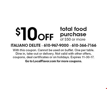 $10 off total food purchase of $50 or more. With this coupon. Cannot be used on buffet. One per table. Dine in, take-out or delivery. Not valid with other offers, coupons, deal certificates or on holidays. Expires 11-30-17. Go to LocalFlavor.com for more coupons.
