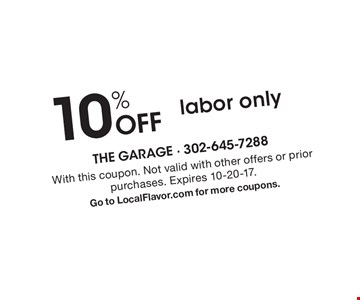 10% Off labor only. With this coupon. Not valid with other offers or prior purchases. Expires 10-20-17. Go to LocalFlavor.com for more coupons.
