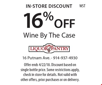 In-Store Discount 16% OFF Wine By The Case. Offer ends 4/22/18. Discount based on single bottle price. Some restrictions apply, check in store for details. Not valid with other offers, prior purchases or on delivery. WST