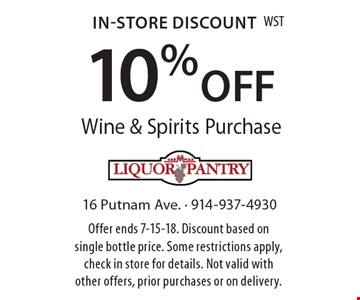 In-Store Discount 10% OFF Wine & Spirits Purchase. Offer ends 7-15-18. Discount based on single bottle price. Some restrictions apply, check in store for details. Not valid with other offers, prior purchases or on delivery.