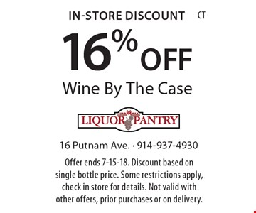 In-Store Discount 16% OFF Wine By The Case. Offer ends 7-15-18. Discount based on single bottle price. Some restrictions apply, check in store for details. Not valid with other offers, prior purchases or on delivery.
