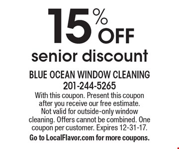 15% OFF senior discount. With this coupon. Present this coupon after you receive our free estimate. Not valid for outside-only window cleaning. Offers cannot be combined. One coupon per customer. Expires 12-31-17. Go to LocalFlavor.com for more coupons.