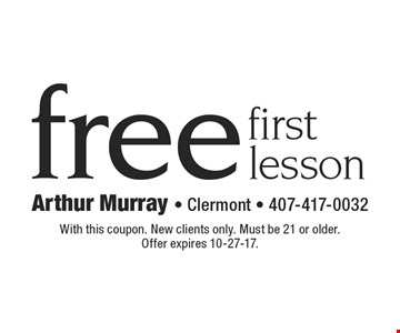 Free first lesson. With this coupon. New clients only. Must be 21 or older. Offer expires 10-27-17.
