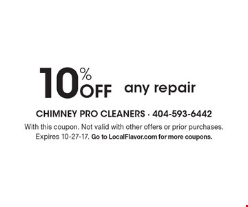 10% off any repair. With this coupon. Not valid with other offers or prior purchases. Expires 10-27-17. Go to LocalFlavor.com for more coupons.