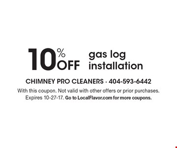 10% off gas log installation. With this coupon. Not valid with other offers or prior purchases. Expires 10-27-17. Go to LocalFlavor.com for more coupons.