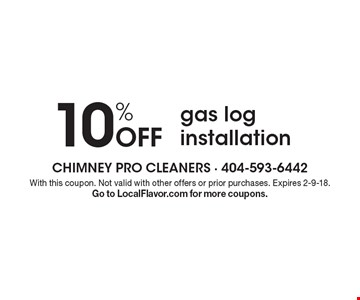 10% Off gas log installation. With this coupon. Not valid with other offers or prior purchases. Expires 2-9-18. Go to LocalFlavor.com for more coupons.