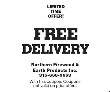 FREE delivery LIMITED TIME OFFER!. With this coupon. Coupons not valid on prior offers.