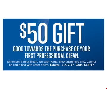 $50 Gift Good Towards the Purchase of your First Professional Clean
