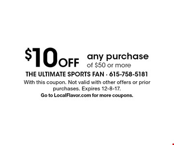 $10 Off any purchase of $50 or more. With this coupon. Not valid with other offers or prior purchases. Expires 12-8-17. Go to LocalFlavor.com for more coupons.