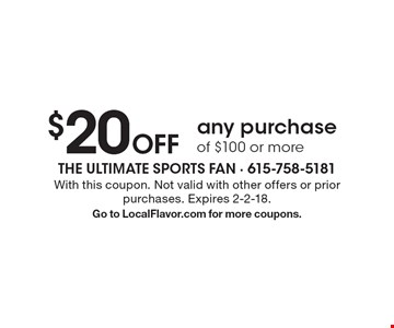 $20 Off any purchase of $100 or more. With this coupon. Not valid with other offers or prior purchases. Expires 2-2-18. Go to LocalFlavor.com for more coupons.