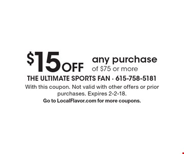 $15 Off any purchase of $75 or more. With this coupon. Not valid with other offers or prior purchases. Expires 2-2-18. Go to LocalFlavor.com for more coupons.