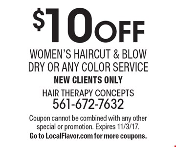 $10 OFF Women's Haircut & Blow Dry or Any Color Service. New Clients Only. Coupon cannot be combined with any other special or promotion. Expires 11/3/17. Go to LocalFlavor.com for more coupons.
