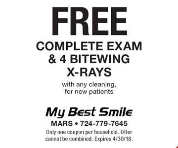 Free complete exam & 4 bitewing x-rays with any cleaning, for new patients. Only one coupon per household. Offer cannot be combined. Expires 4/30/18.