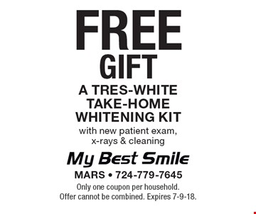 Free gift a Tres-White Take-Home Whitening Kit with new patient exam, x-rays & cleaning. Only one coupon per household. Offer cannot be combined. Expires 7-9-18.