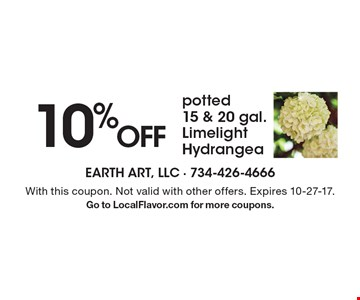 10% OFF potted 15 & 20 gal. Limelight Hydrangea. With this coupon. Not valid with other offers. Expires 10-27-17. Go to LocalFlavor.com for more coupons.