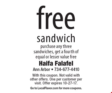 Free sandwich purchase any three sandwiches, get a fourth of equal or lesser value free. With this coupon. Not valid with other offers. One per customer per visit. Offer expires 10-27-17. Go to LocalFlavor.com for more coupons.