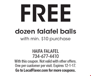FREE dozen falafel balls with min. $10 purchase. With this coupon. Not valid with other offers. One per customer per visit. Expires 12-1-17. Go to LocalFlavor.com for more coupons.