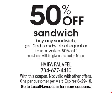 50% OFF sandwich, buy any sandwich, get 2nd sandwich of equal or lesser value 50% off, no stamp will be given - excludes Mega. With this coupon. Not valid with other offers. One per customer per visit. Expires 6-29-18. Go to LocalFlavor.com for more coupons.
