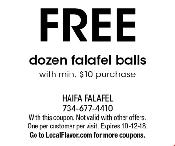 FREE dozen falafel balls with min. $10 purchase. With this coupon. Not valid with other offers. One per customer per visit. Expires 10-12-18.Go to LocalFlavor.com for more coupons.