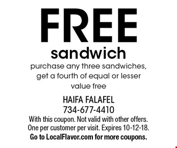 FREE sandwich purchase any three sandwiches, get a fourth of equal or lesser value free. With this coupon. Not valid with other offers. One per customer per visit. Expires 10-12-18.Go to LocalFlavor.com for more coupons.