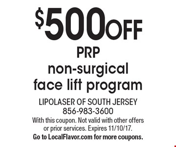 $500 OFF PRP non-surgical face lift program. With this coupon. Not valid with other offers or prior services. Expires 11/10/17. Go to LocalFlavor.com for more coupons.