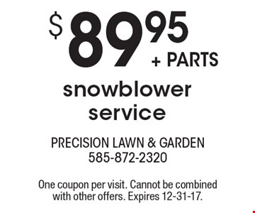 $89.95+ parts snowblower service. One coupon per visit. Cannot be combined with other offers. Expires 12-31-17.