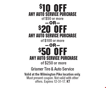 $50 off any auto service purchase of $250 or more OR $20 off any auto service purchase of $100 or more OR $10 of $50 or more. Valid at the Wilmington Pike location only. Must present coupon. Not valid with other 