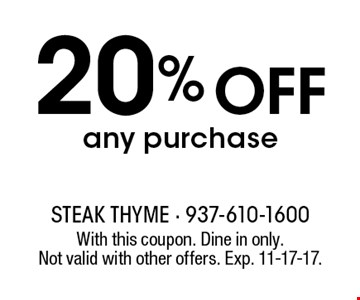 20% Off any purchase. With this coupon. Dine in only. Not valid with other offers. Exp. 11-17-17.