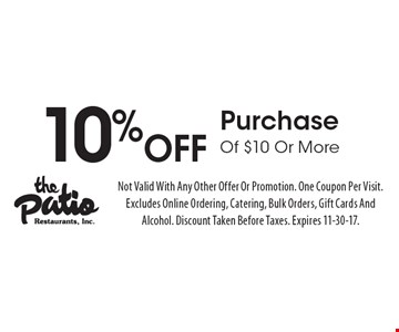 10% Off PurchaseOf $10 Or More. Not Valid With Any Other Offer Or Promotion. One Coupon Per Visit. Excludes Online Ordering, Catering, Bulk Orders, Gift Cards And Alcohol. Discount Taken Before Taxes. Expires 11-30-17.