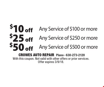 $10 off Any Service of $100 or more. $25 off Any Service of $250 or more. $50 off Any Service of $500 or more. . With this coupon. Not valid with other offers or prior services. Offer expires 3/9/18.