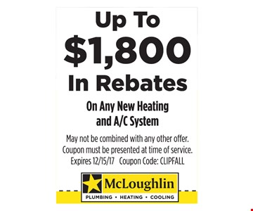 Up to $1,800 In Rebates on Any New Heating and A/C System