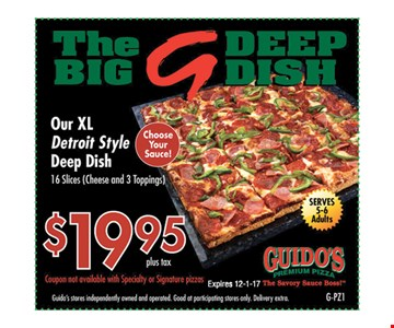 $19.95 + tax XL Detroit Style Deep Dish