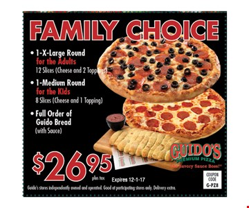 $26.95 + tax Family Choice. 1 x-large round, 1-medium round and a full order of Guido bread