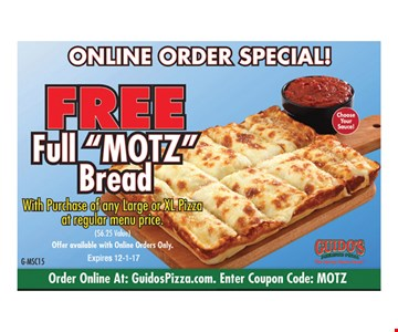 online order special! Free Full Motz Bread with purchase of any large or xl pizza at regular menu price.