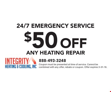 24/7 Emergency Service. $50 Off Any Heating Repair. Coupon must be presented at time of service. Cannot be combined with any offer, rebate or coupon. Offer expires 3-31-18.