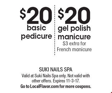 $20 basic pedicure. $20 gel polish manicure. $3 extra for French manicure. Valid at Suki Nails Spa only. Not valid with other offers. Expires 11-3-17. Go to LocalFlavor.com for more coupons.
